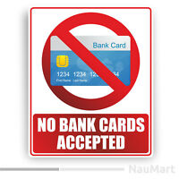 NO BANK CARD PAYMENT ACCEPTED Warning sign. Sticker / decal (ST562)