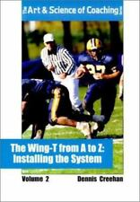The Wing-T from A to Z: Installing the System (Art & Science of Coaching)