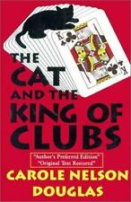 THE CAT AND THE KING OF CLUBS Carole Nelson Douglas (Author's Preferred Edition)
