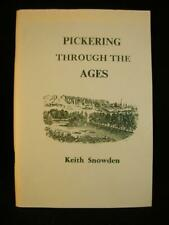 Pickering Through The Ages - Keith Snowden