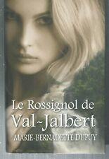 Le Rossignol de Val-Jalbert.Marie-Bernadette DUPUY.France Loisirs E001