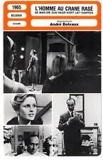 FICHE CINEMA : L'HOMME AU CRANE RASE - Delvaux 1965 The Man with the Shaven Head