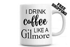 I Drink Coffee Like a Gilmore , Gilmore Girls Coffee Mug