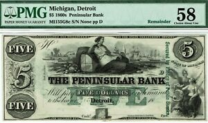 $5 Peninsular Bank, Detroit, Michigan.  PMG 58, About Uncirculated.  Nice.