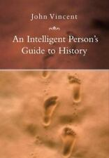 An Intelligent Person's Guide to History - New - Vincent, John - Paperback