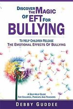 Discover the Magic of Eft for Bullying (Paperback or Softback)