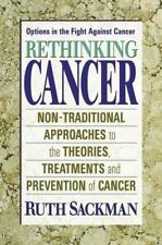 Rethinking Cancer: Non-Traditional Approaches to the Theories, Treatments and Pr