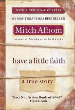Have a Little Faith : A True Story by Mitch Albom (2011, Paperback)