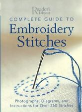 Complete Guide to Embroidery Stitches : Photographs, Diagrams, and...