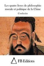 Les Quatre Livres de Philosophie Morale et Politique de la Chine by Confucius...