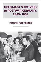 Holocaust Survivors in Postwar Germany, 1945-1957 by Feinstein, Margarete Myers