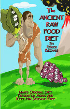 The Ancient Raw Food Diet by Roger Bezanis - Health Education in Books