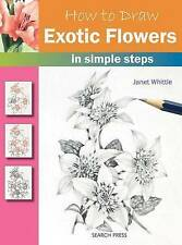 How to Draw Exotic Flowers By Janet Whittle NEW Paperback Book