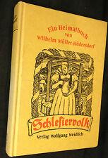 SCHLESIERVOLK - Ein Heimatbuch von Wilhelm Müller-Rüdersdorf (Reprint)