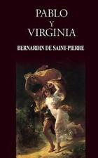 Pablo y Virginia by Bernardin de Saint-Pierre (2013, Paperback)