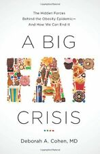 A Big Fat Crisis: The Hidden Forces Behind the Obesity Epidemic  and How We Ca