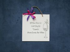 Wine Plaque - Funny Quotes - Funny Plaque's - Wine Lovers Gift Idea