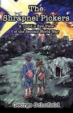 The Shrapnel Pickers or A Child's Eye View of the Second World War : Or A...