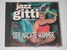 CD/JAZZ GITTI & HER DISCOKILLERS/DER NACKTE HAMMER/Koch 323446