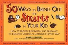 50 Ways to Bring Out the Smarts in Your Kid, Kennedy, Marge, Good Book