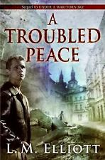 A Troubled Peace by L. M. Elliott (2009, Hardcover)