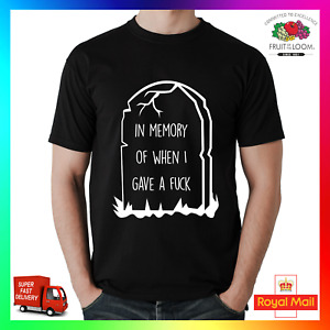 In Memory Of When I Gave A F*ck T-shirt Tee TShirt Xmas Funny Rude Sarcastic