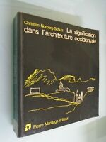 NORBERG SCHULZ- SIGNIFICATION DANS ARCHITECTURE OCCIDENTALE-ED MARDAGA-1979