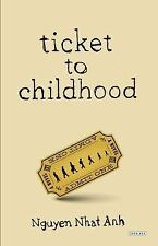 NEW - Ticket to Childhood: A Novel by Nhat Anh, Nguyen