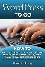 WordPress To Go: How To Build A WordPress Website On Your Own Domain, From Scrat