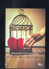 Massimo Gramellini, L'ultima riga delle favole, TEA 2014  R