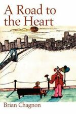 A Road to the Heart by Brian Chagnon (2002, Paperback)