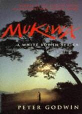 Mukiwa: A White Boy in Africa,Peter Godwin