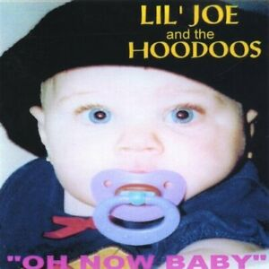 LIL JOE - OH NOW BABY NEW CD
