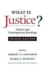 NEW What Is Justice?: Classic and Contemporary Readings by Robert C. Solomon
