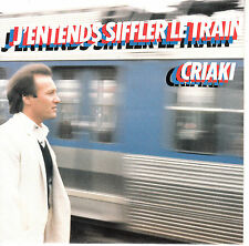 "7"" 45 TOURS FRANCE GUY CRIAKI ""J'entends Siffler Le Train +1"" 1986 DEDICACE"