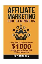 Affiliate Marketing: Learn How To Make Your First $1000 Passive... Free Shipping