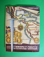 Franco Lalli - L'immortale canaglia - 1^ Ed. Vallecchi 1956