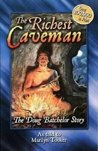 The Richest Caveman: The Doug Batchelor Story (Destiny book) - VERY GOOD