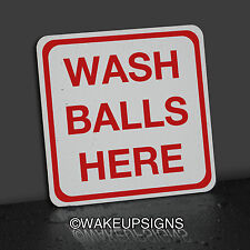 10 BY 10 WASH BALLS HERE GOLF SIGN COLLECTIBLE MAN CAVE CART PATH TEE
