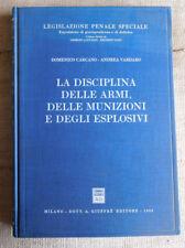 La disciplina delle armi delle munizioni e degli esplosivi - Giuffrè edit. 1993
