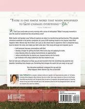 What Happens When Women Say Yes to God Interactive Workbook : Experiencing...
