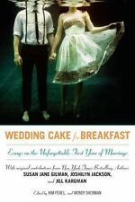 Wedding Cake for Breakfast: Essays on the Unforgettable First Year of-ExLibrary