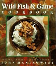 Wild Fish and Game Cookbook by John Manikowski (1997, Hardcover, Teacher's...