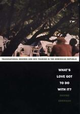 What's Love Got to Do with It?: Transnational Desires and Sex Tourism in the Dom