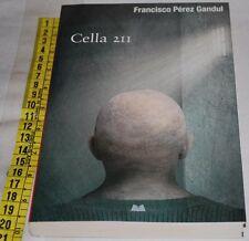 GANDUL Francisco Perez - CELLA 211 - Mondolibri - libri usati