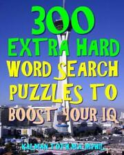 300 Extra Hard Word Search Puzzles to Boost Your IQ: Be Smarter & Live Long...