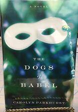 Dogs of Babel by Carolyn Parkhurst SIGNED HC/DJ 1st Ed, 1st Printing