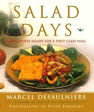 Salad Days: Main Course Salads for a First Class Meal by Marcel Desaulniers