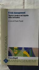 IL RISK MANAGEMENT - P. PRANDI - FRANCOANGELI EDITORE 2010 - ECONOMIA FINANZA