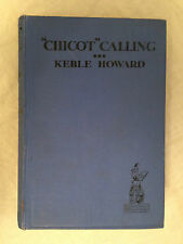 Keble Howard - Chicot Calling, When All Stations Have Closed Down - 1st/1st 1925